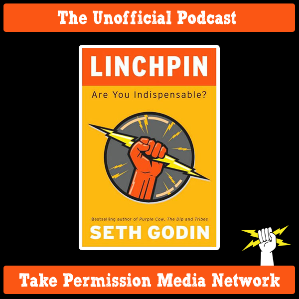 Unofficial Linchpin By Seth Godin Podcast (Andy Traub)